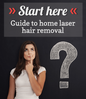 Start here for an easy to follow guide on home laser and IPL hair removal