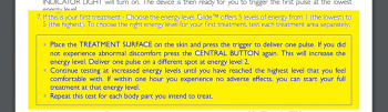 """Highlighted extract form the UK Silk'n Glide user manual saying """"If this is your first treatment - Choose the energy level. Glide™ offers 5 levels of energy from 1 (the lowest) to 5 (the highest). To choose the right energy level for your first treatment, test each treatment area separately: (1) Place the TREATMENT SURFACE on the skin and press the trigger to deliver one pulse. If you did not experience abnormal discomfort press the CENTRAL BUTTON again. This will increase the energy level. Deliver one pulse on a different spot at energy level 2.(2) Continue testing at increased energy levels until you have reached the highest level that you feel comfortable with. If within one hour you experience no adverse effects, you can start your full treatment at that energy level.(3) Repeat this test for each body part you intend to treat"""""""