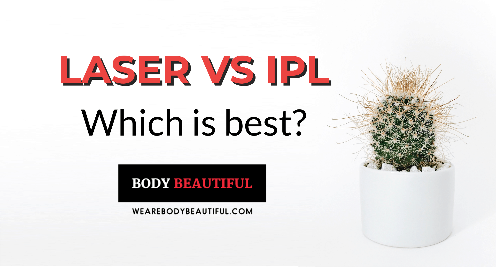 Which is best: laser or IPL hair removal?