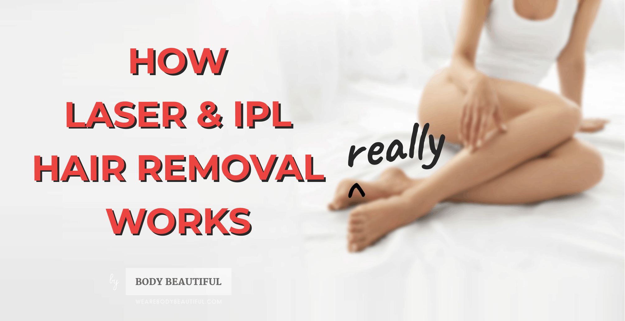 Learn the science behind laser & IPL hair removal with WeAreBodyBeautiful.com