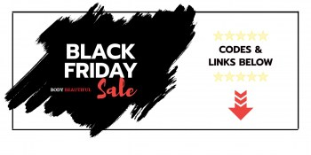 WeAreBodyBeautiful.com Black Friday deals listed in the table below...